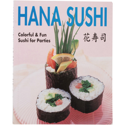 Hana Sushi Colorful and Fun Sushi for Parties Book
